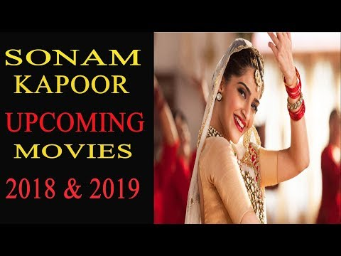 Sonam Kapoor Upcoming Movies 2018 And 2019 With Cast And Release date