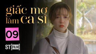 GIẤC MƠ LÀM CA SĨ TẬP 9 | Phim Tình Cảm Hàn Quốc Hay Nhất 2020 | Phim Hàn Quốc 2020