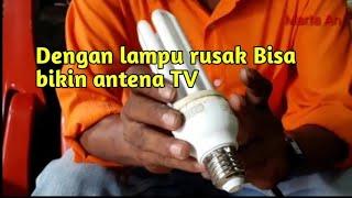 Antena TV dari lampu rusak  Karya Roslin tehnik.