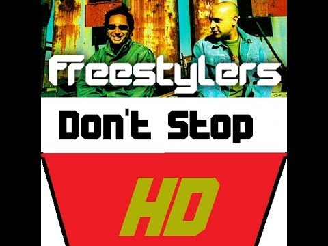 Freestylers - Don't Stop (HD)