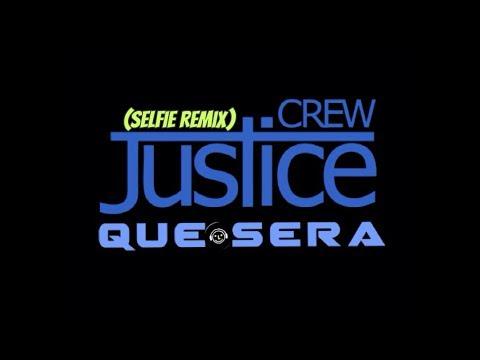 Justice Crew - Que Sera (Selfie Remix)