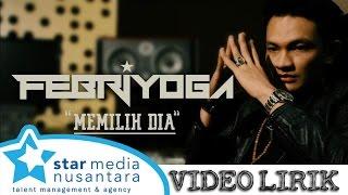 Febri yoga Memilih Dia Video Lirik