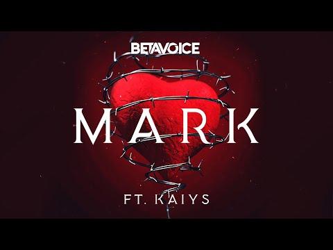Betavoice – Mark ft. KAIYS