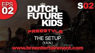 Dutch Future Kids Freestyle Series | S02 - EPS02 | THE SETUP (Y.A.N.)