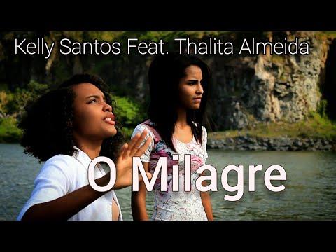 Kelly Santos Feat. Thalita Almeida - O Milagre