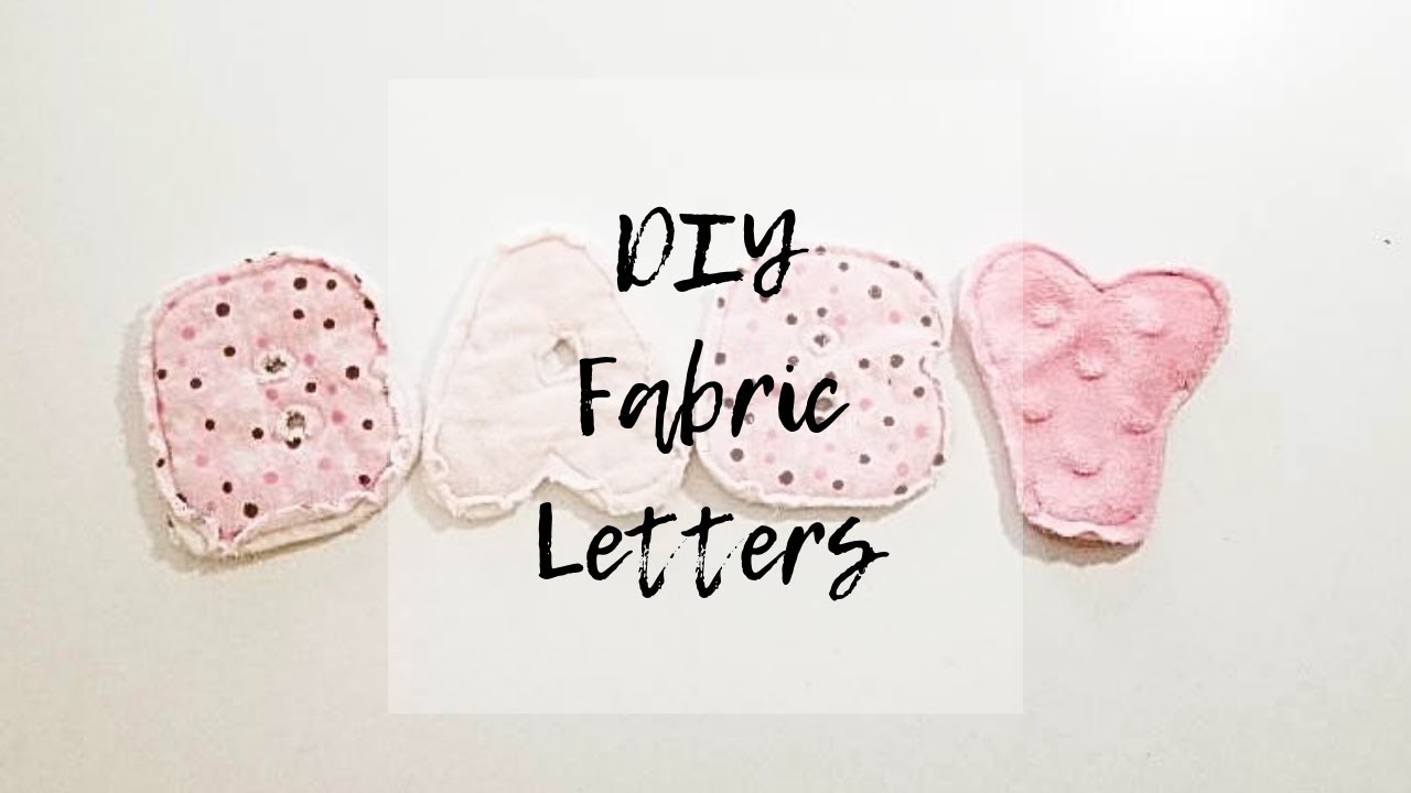 How to Make Fabric Letters