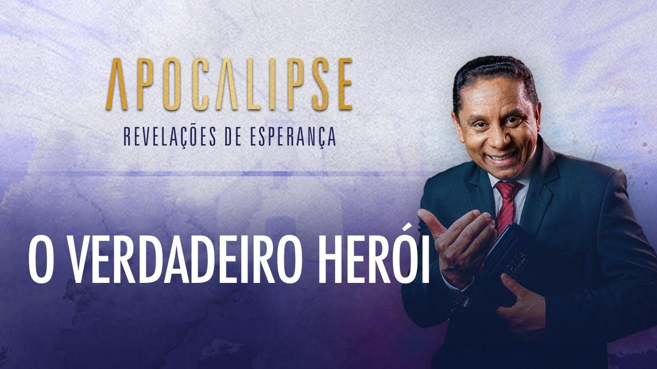 O verdadeiro herói | Apocalipse - Revelações de Esperança com Pr. Luis Gonçalves