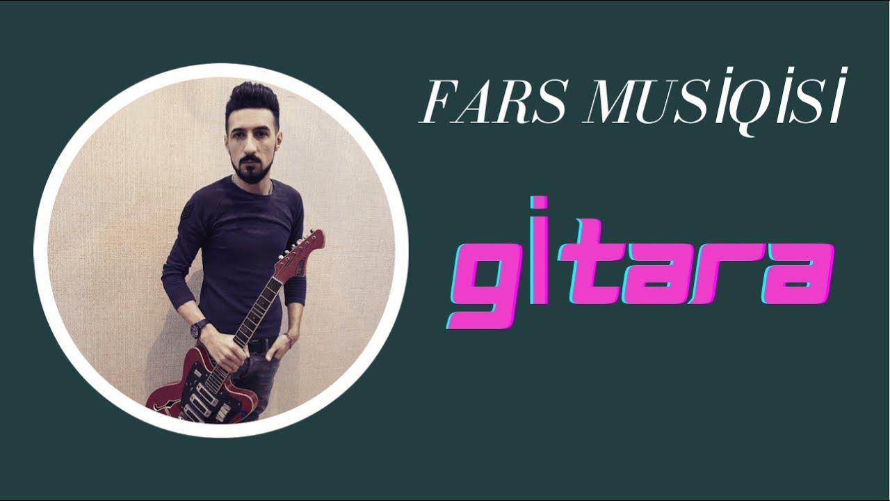 Fars musiqisi. Gitara Elçin Dadaşov Rüstem Quliyev xatiresine.