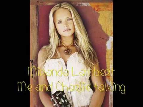 Me and Charlie Talking - Miranda Lambert (lyrics)