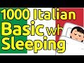 Learn 1000 Italian Essential Phrases and Vocabularies While You Sleep