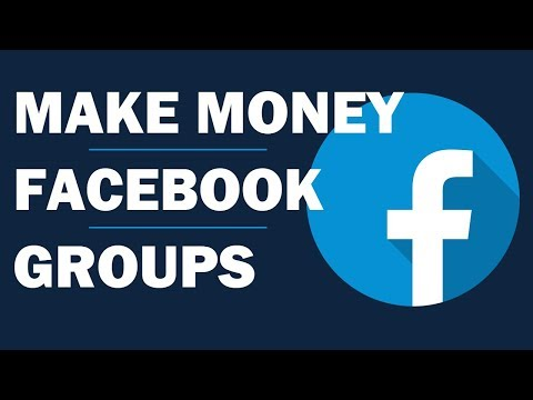 How to Make Money with Facebook Groups $1,000+
