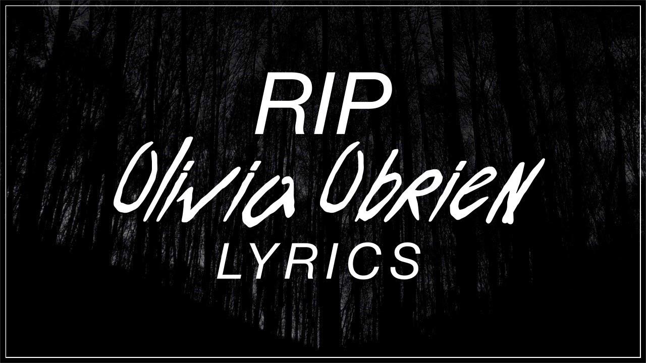 RIP - Olivia O'brien Lyrics (Official Song) - YouTube