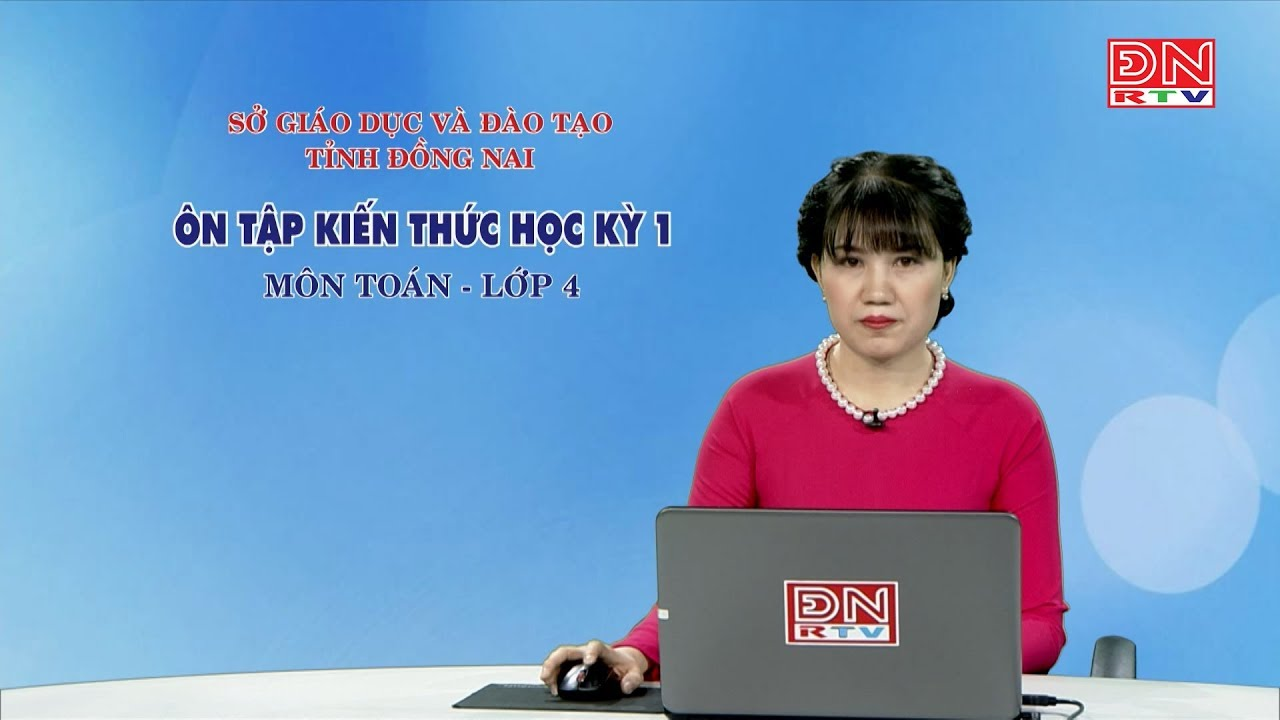 Ôn tập kiến thức HK1- Môn Toán – lớp 4 (06-03-2020)
