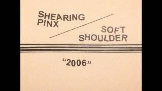 "SHEARING PINX / SOFT SHOULDER - ""2006"" split 5"" lathe (Gilgongo Records, 2014)"