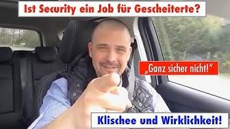 Security ein Job für Gescheiterte? Klischee und Wirklichkeit!