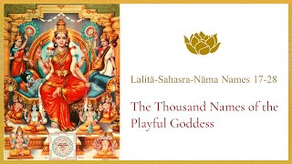 Lalitā-Sahasra-Nāma Names 17-28