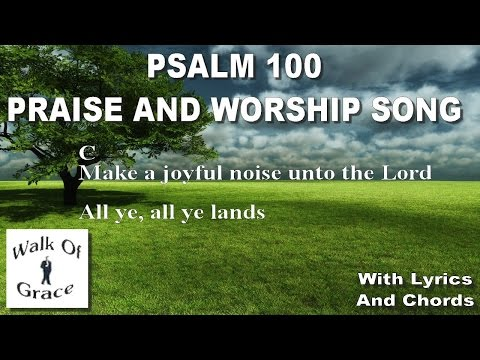 Psalm 100 (Make A Joyful Noise Unto The Lord) - Thanksgiving Song (lyrics and Chords)