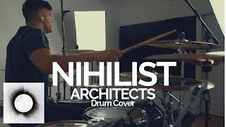 Nihilist - Architects - Drum Cover