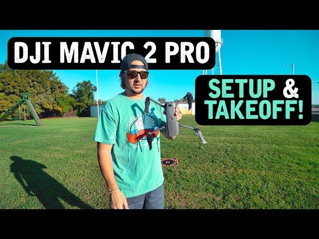DJI Mavic 2 Pro / Setup & Takeoff (Tutorial)