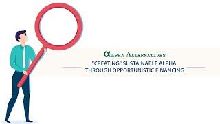 Creating sustainable alpha through opportunistic financing | Alpha Alternatives' Alpha, Beta & Sigma