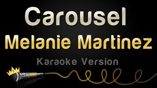 Melanie Martinez - Carousel (Karaoke Version)