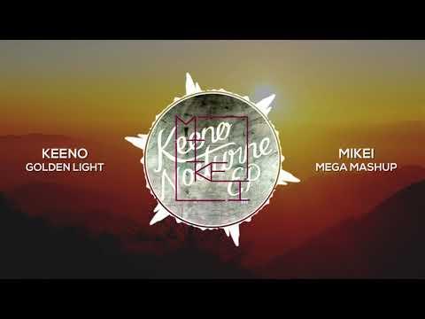 Keeno - Golden Light [Mikei Mega Mashup]
