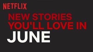 New on Netflix New Zealand | June | Netflix
