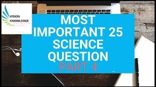 Most important 25 science question part 4