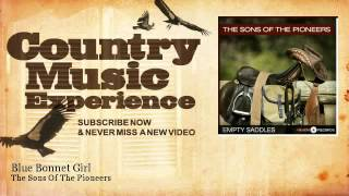 The Sons Of The Pioneers - Blue Bonnet Girl - Country Music Experience YouTube Videos