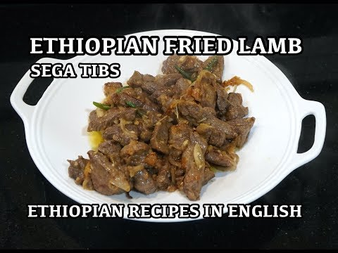 Ethiopian Lamb Recipe - Siga Tibs - Ethiopian Recipes in English - Ethiopian Recipes