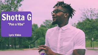 "Shotta G ""Pon a Vibe[Lyric Vdeo] Prod. by Zay"