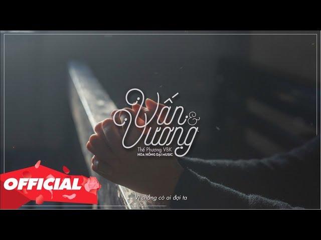 Vấn Vương - Thế Phương VBK (Official Lyric Video)