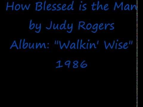 How Blessed is the Man by Judy Rogers