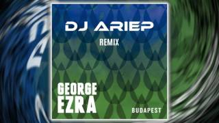 "George Ezra - Budapest (Dj Ariep Remix) ""FREE DOWNLOAD"""