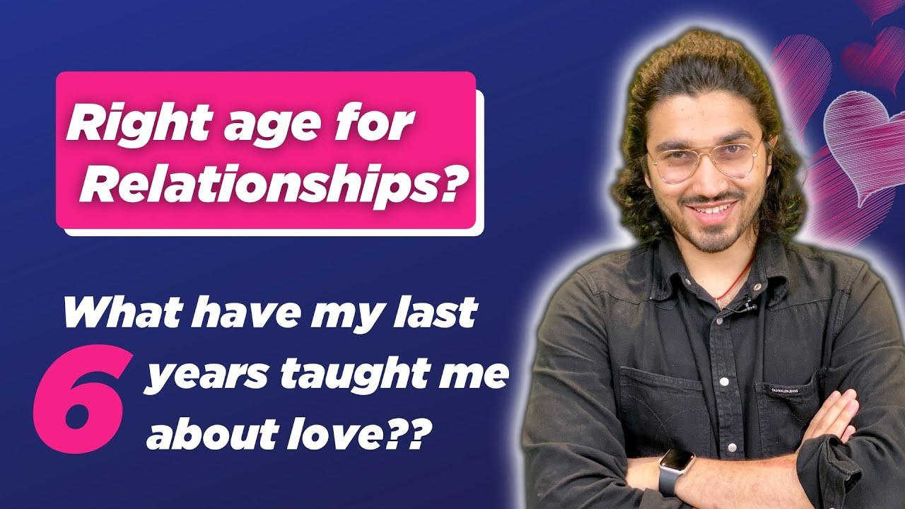 Right age for Relationships ? Reality of College Love
