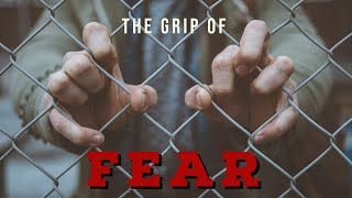 The Grip of Fear // Shaun Burrow // Nov 29