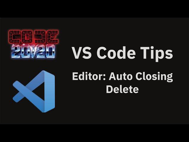 Editor: Auto Closing Delete