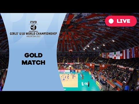 Gold match - 2017 FIVB Girls U18 World Championship