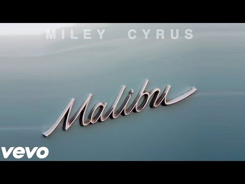 Miley Cyrus   Malibu Lyrics + MP3 Download