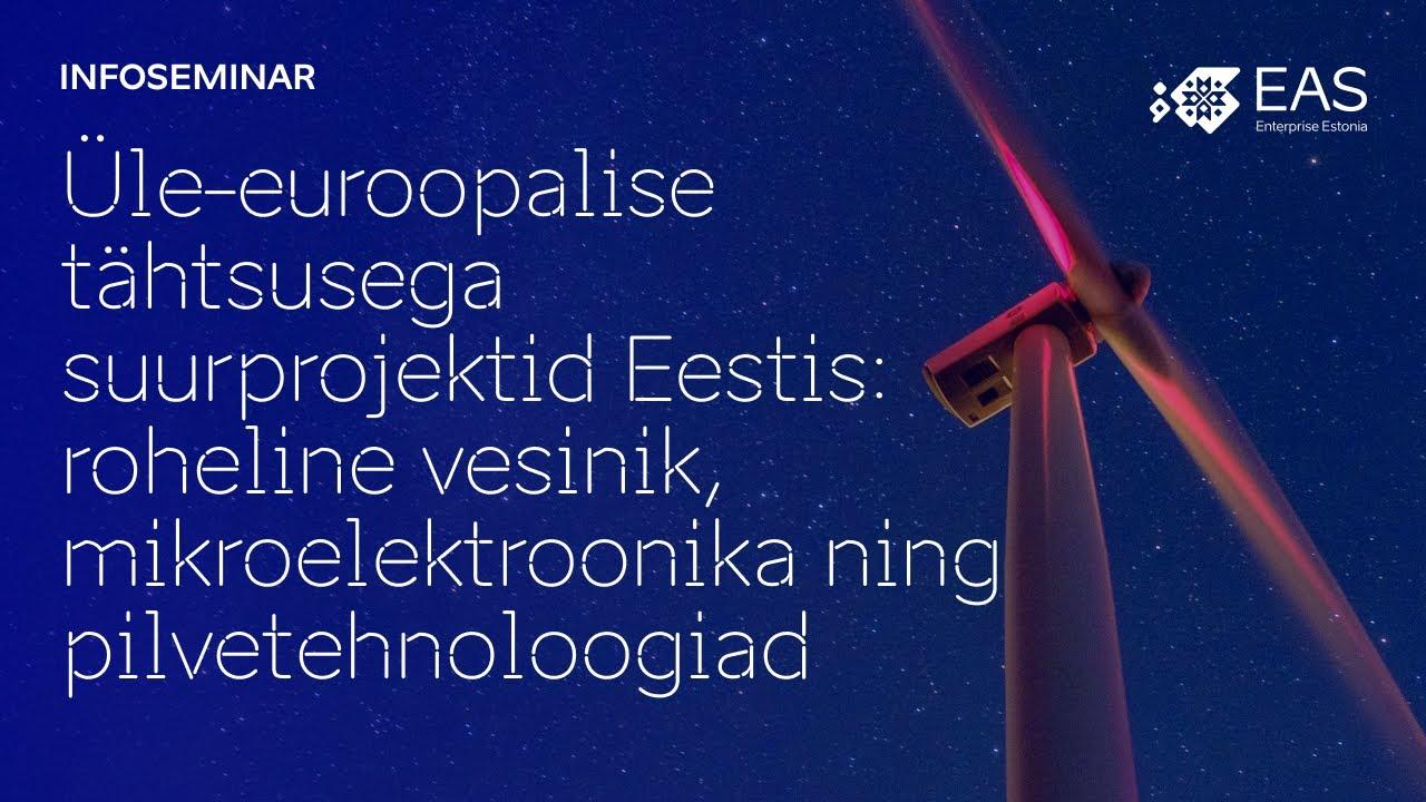 """Infoseminar """"Suurprojektid Eestis: roheline vesinik, mikroelektroonika ning pilvetehnoloogiad"""""""