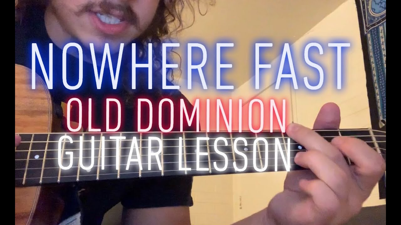 Nowhere Fast   Old Dominion   guitar lesson