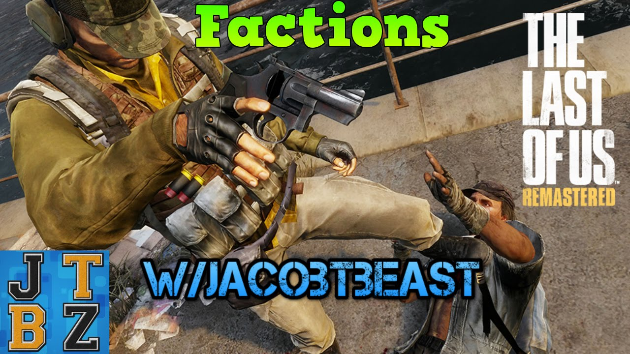 The Last Of Us Remastered Factions Map Online Multiplayer