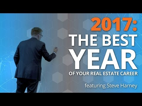 2017: The Best Year of Your Real Estate Career - Steve Harney Insights