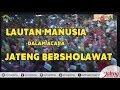 LUAR BIASA JATENG BERSHOLAWAT | AZZAHIR MAULANA (Sabyan)
