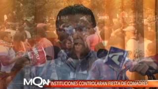 INSTITUCIONES CONTROLARAN FIESTA DE COMADRES