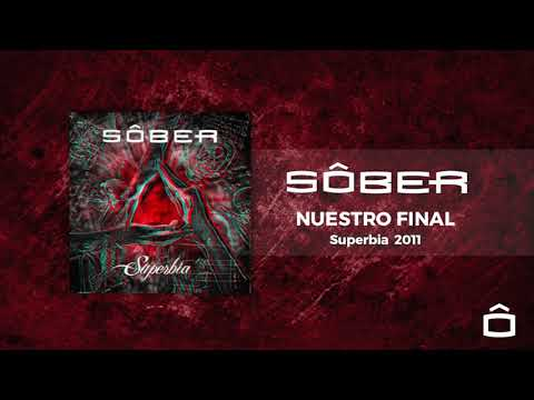 06 Sôber - Nuestro Final