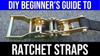 DIY BEGINNER'S GUIDE TO RATCHET STRAPS // tutorial on how to assemble, use, and release