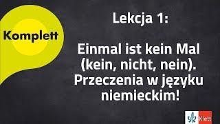 Lekcja 1. Einmal ist kein Mal (kein, nicht, nein) - przeczenia w języku niemieckim.