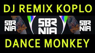 Download Lagu DJ KOPLO Dance Monkey - Tones And I -  REMIX KOPLO Full Bass terbaru 2019 | SEMBARANIA mp3