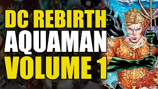 Aquaman Rebirth Vol 1: The Drowning